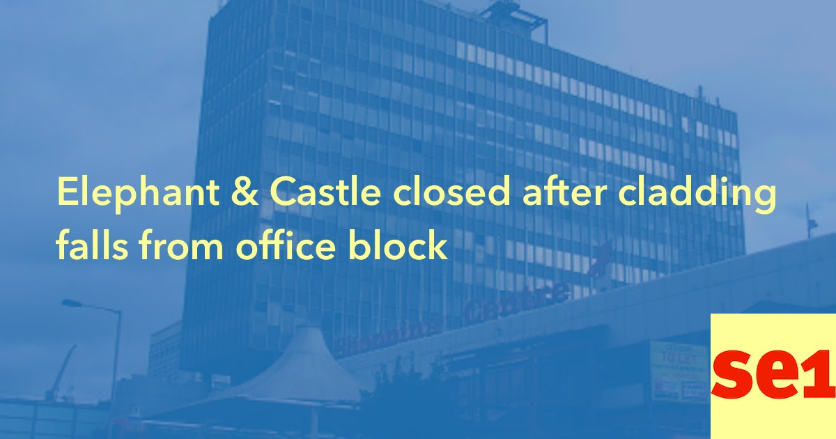 Elephant Amp Castle Closed After Cladding Falls From Office