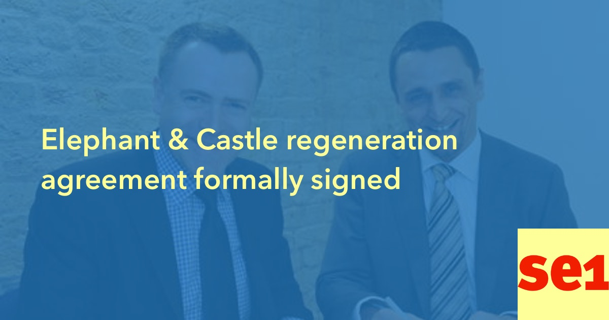 Elephant Castle Regeneration Agreement Formally Signed 26 July 2010