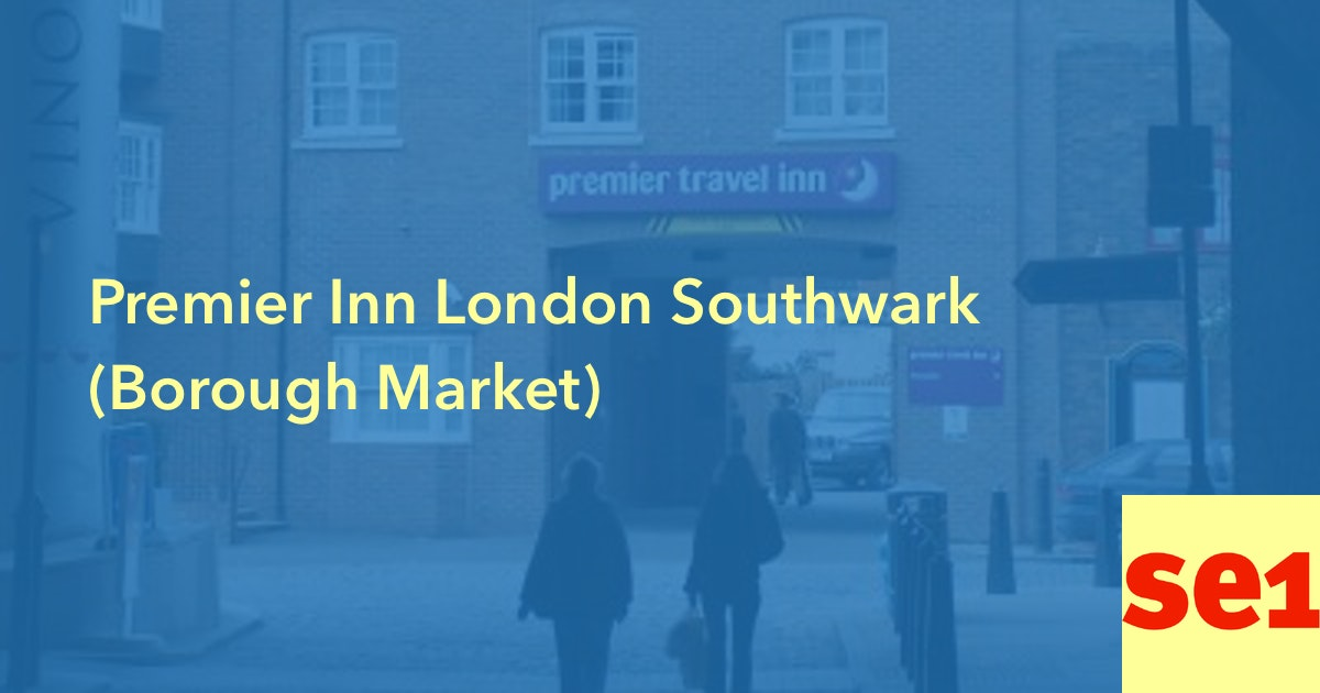 Premier Inn London Southwark Borough Market