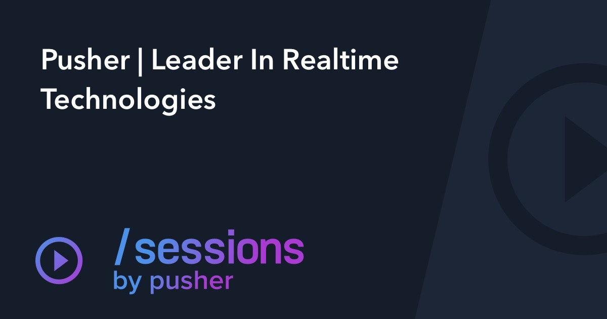 Higher Order Components - Sessions by Pusher