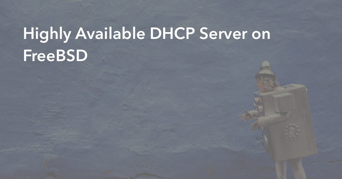 Highly Available DHCP Server on FreeBSD