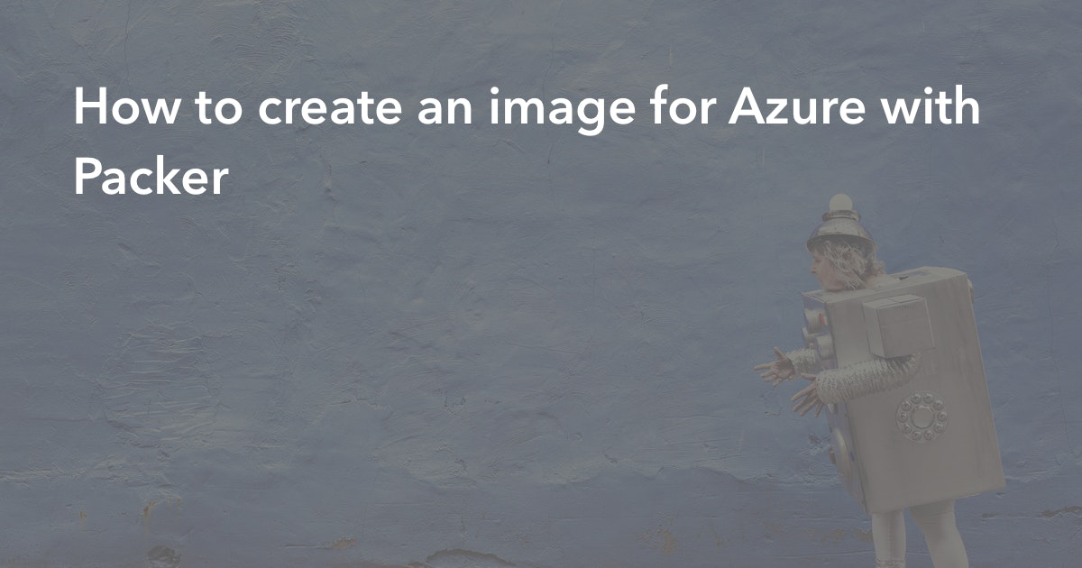 How to create an image for Azure with Packer