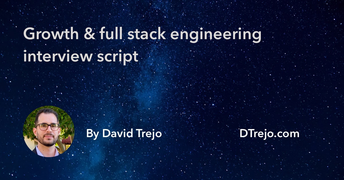 Growth & Full Stack Engineering Interview Script