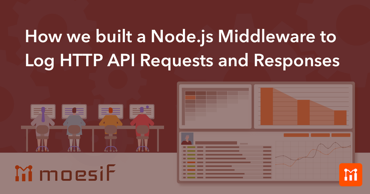 How we built a Node js Middleware to Log HTTP API Requests
