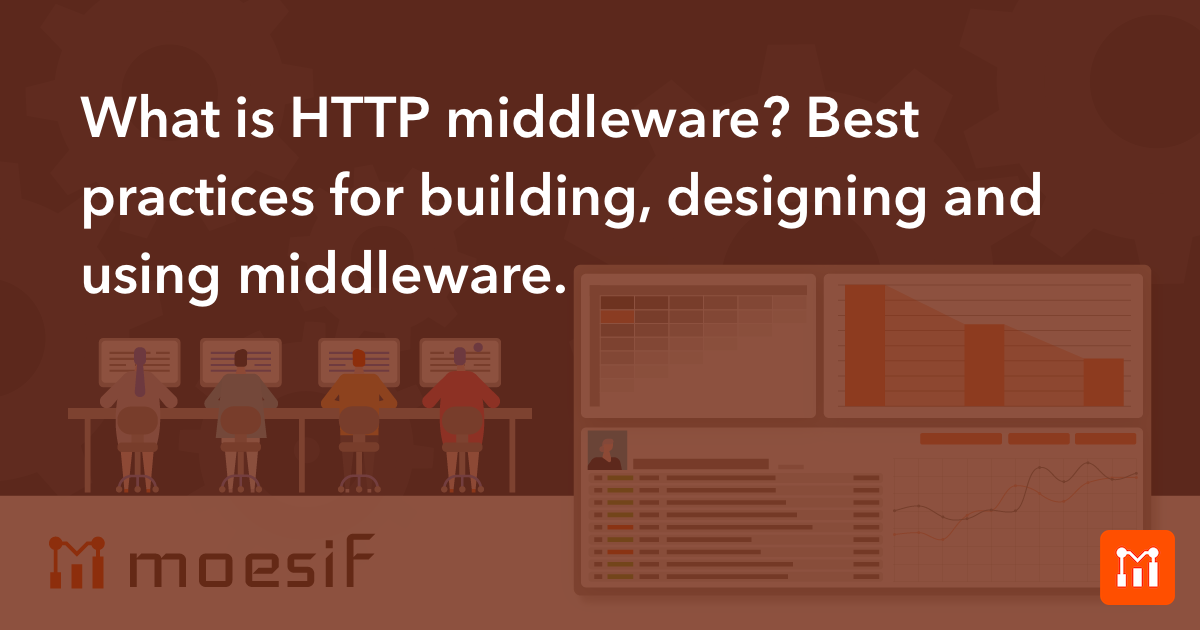 What is HTTP middleware? Best practices for building